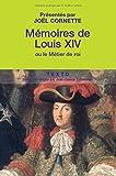Mémoires de Louis XIV - Suivis de Manière de visiter les jardins de Versailles