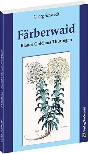 FÄRBERWAID: Blaues Gold aus Thüringen