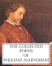 The Collected Poems of William Allingham