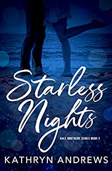 Starless Nights (Hale Brothers Series Book 2) by [Kathryn Andrews]