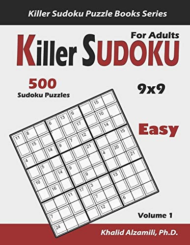 Killer Sudoku for Adults: 500 Easy Killer Sudoku (9x9) Puzzles : Keep Your Brain Young: 1 (Killer Sudoku Puzzle Books Series)