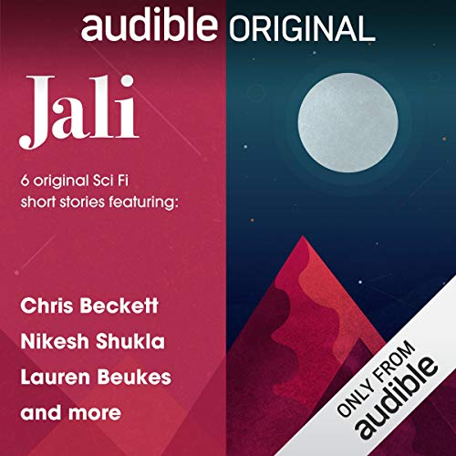 Jali: The Short Story Collection     6 Original Sci Fi Short Stories              By:                                                                                                                                 Chris Beckett,                                                                                        An Owomoyela,                                                                                        Nikesh Shukla,                   and others                          Narrated by:                                                                                                                                 Clare Corbett,                                                                                        Damian Lynch,                                                                                        Sophia Nomvete,                   and others                 Length: 5 hrs and 20 mins     27 ratings     Overall 4.1