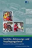 Sanitäts-, Betreuungs- und Verpflegungsdienst: Handbuch für Helfer und Führungskräfte - Roland Lipp