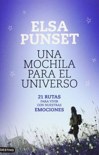 Una mochila para el universo : 21 rutas para vivir con nuestras emociones by Elsa . . . [et al. Punset Bannel(2012-05-01)