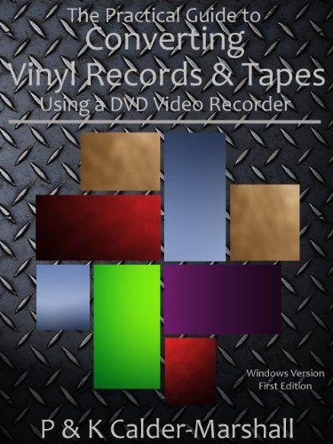 The Practical Guide to Converting Vinyl Records & Tapes Using a DVD Video...