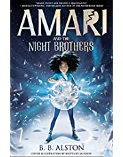 Amari and the Night Brothers: New York Times bestseller and most magical children's fantasy of 2021. Perfect for fans of Percy Jackson!
