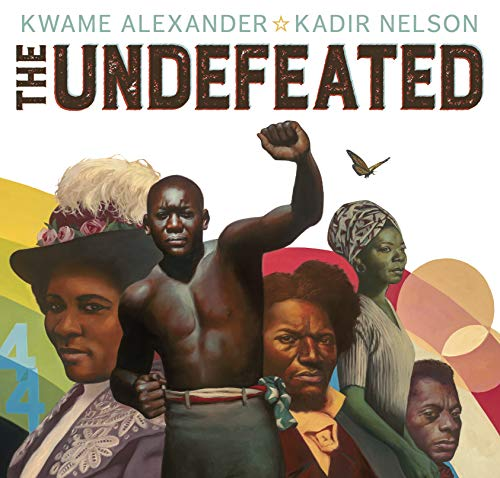 The Undefeated by Kadir Nelson and Kwame Alexander
