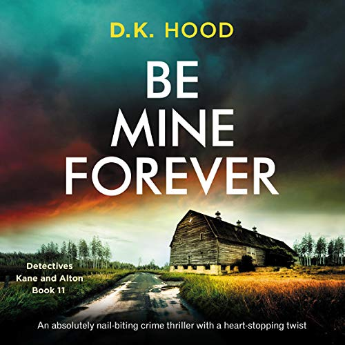 Be Mine Forever: Detectives Kane and Alton, Book 11