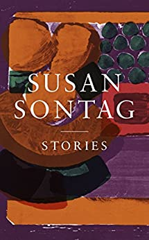 Stories: Collected Stories by [Susan Sontag]