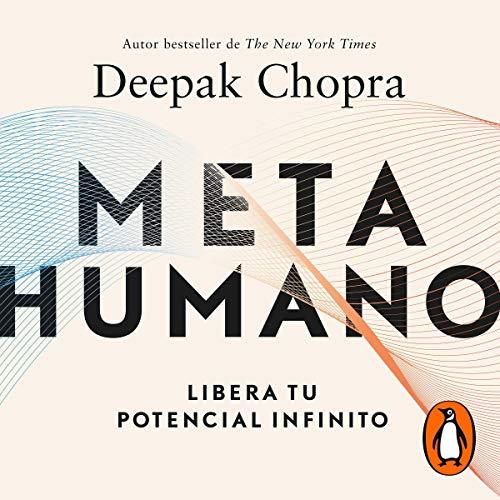 Meta humano [Meta Human] Audiobook By Deepak Chopra cover art