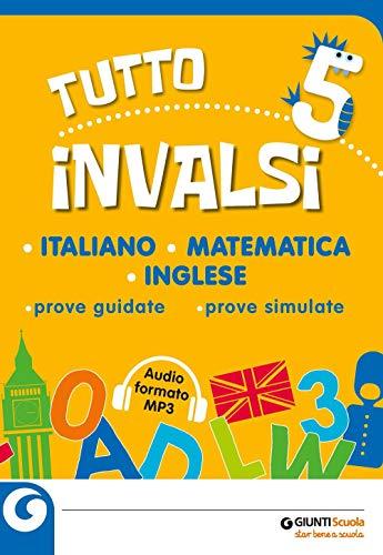 Tutto INVALSI italiano, matematica, inglese. Prove guidate, prove simulate. Per la 5ª classe elementare. Con File audio per il download