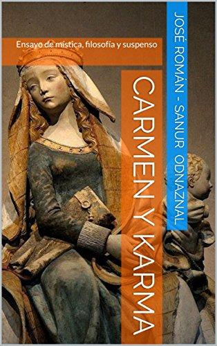 Carmen y Karma: Ensayo de mística, filosofía y suspenso (Filosofía y Virgen del Carmen nº 1)