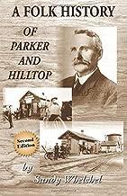 Parker and Hilltop: A Folk History