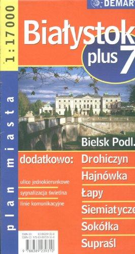 Białystok +7. Plan miasta w skali 1:17 000
