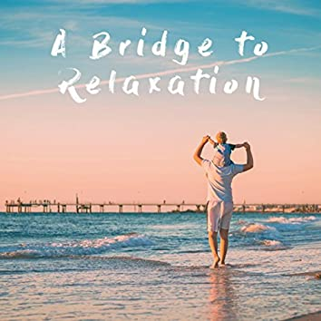 A Bridge to Relaxation