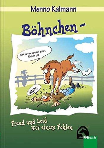 Böhnchen - Freud und Leid mit einem Fohlen