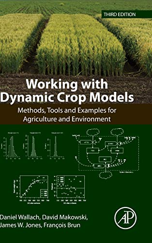 Working with Dynamic Crop Models: Methods, Tools and Examples for Agriculture and Environment