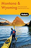 Fodor s Montana & Wyoming, 4th Edition: with the South Dakota Black Hills (Travel Guide)