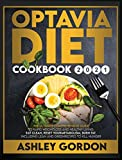 Optavia Diet Cookbook 2021: The Ultimate Comprehensive Guide to Rapid Weight Loss and Healthy...