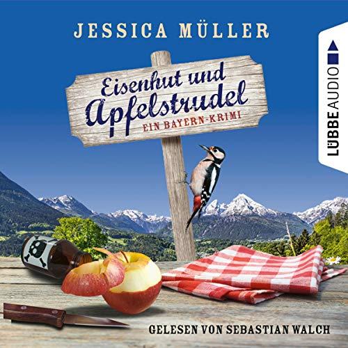 Eisenhut und Apfelstrudel. Ein Bayern-Krimi Titelbild