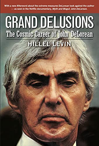 GRAND DELUSIONS: The Cosmic Career of John De Lorean (with Afterword) (English Edition)