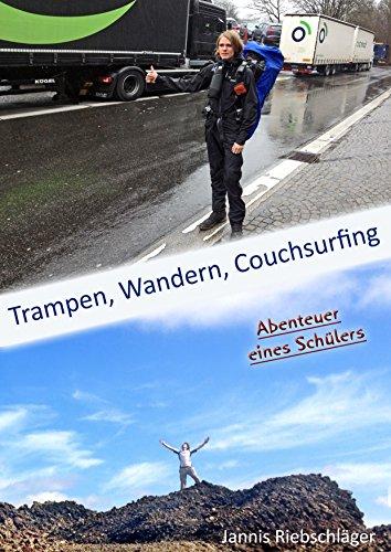 Trampen, Wandern, Couchsurfing: Abenteuer eines Schülers (Jannis' Life 2)