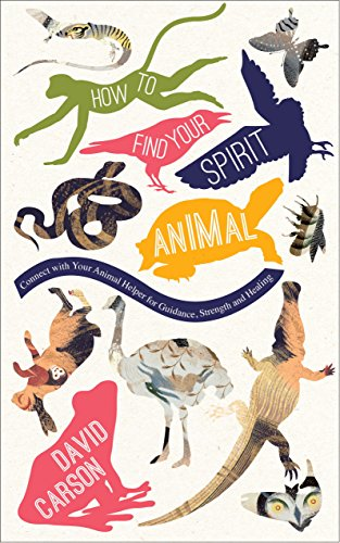How to Find Your Spirit Animal: Connect with Your Animal Helper for Guidance, Strength and Healing (English Edition)