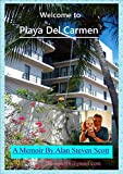WELCOME TO PLAYA DEL CARMEN: GLAMOUR / PANDEMIC / MOSQUITOS! (THE' MEXICAN TRILOGY.' Book 3) (English Edition)