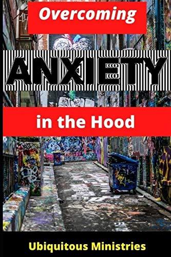 Overcoming Anxiety in the Hood