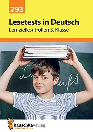 Lesetests in Deutsch - Lernzielkontrollen 3. Klasse, A4- Heft (Lernzielkontrollen, Tests und Proben, Band 293)