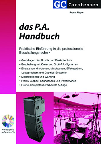 Das P.A. Handbuch: Praktische Einführung in die professionelle Beschallungstechnik