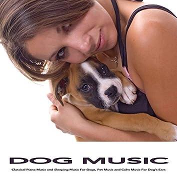 Dog Music: Classical Piano Music and Sleeping Music For Dogs, Pet Music and Calm Music For Dog's Ears
