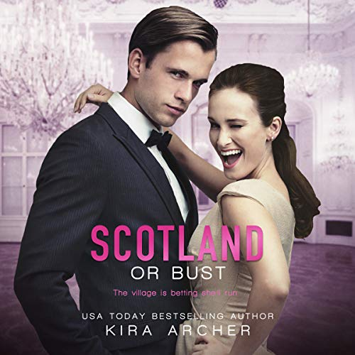 Scotland or Bust     Winning the Billionaire, Book 3              By:                                                                                                                                 Kira Archer                               Narrated by:                                                                                                                                 Pippa Jayne                      Length: 5 hrs and 44 mins     6 ratings     Overall 4.3