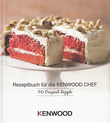 Rezeptbuch für die KENWOOD CHEF . 70 Original-Rezepte