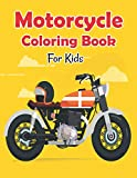 Motorcycle Coloring Book For Kids: Motorcycle and Bike Coloring Book For kids with Motocross Bike, Race motorcycle, Mountain Bike, Dirt Bike coloring pages unique illustration for men boys