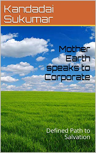 Mother Earth speaks to Corporate: Defined Path to Salvation (English Edition)