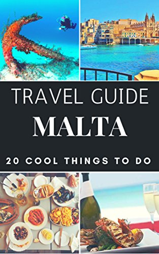 Malta Travel Guide 2020 : Top 20 Local Places You Can't Miss in Malta (English Edition)