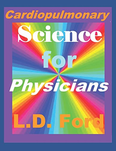 Cardiopulmonary Science for Physicians: Going the Distance for the 21st Century Physicians and Patients