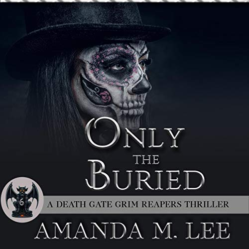 Only the Buried Audiobook By Amanda M. Lee cover art