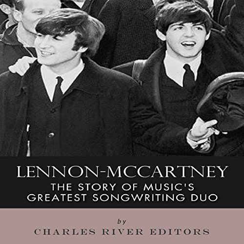 Lennon-McCartney: The Story of Music's Greatest Songwriting Duo  By  cover art