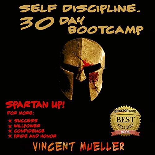 Self Discipline: 30 Day Bootcamp Spartan Bootcamp for more audiobook cover art