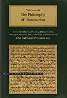 The Philosophy of Illumination: A New Critical Edition of the Text of Hikmat Al-Ishraq (Islamic Translation Series)