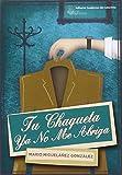 Tu Chaqueta Ya No Me Abriga (Colección anaquel de narrativa)