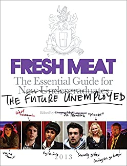 Fresh Meat - The Essential Guide For The Future Unemployed