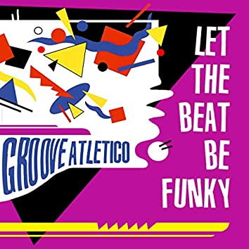 Let the Beat Be Funky
