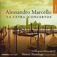 Alessandro Marcello: 'La Cetra' Concertos by A. Marcello (2007-09-11)