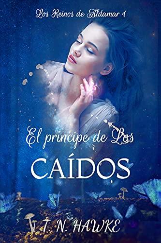 El príncipe de Los Caídos: Romance vampírico en un mundo fantástico (Los Reinos de Aldamar nº 1)