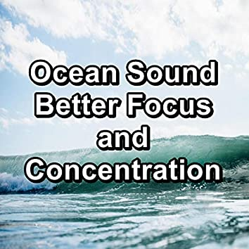 Ocean Sound Better Focus and Concentration