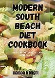 MODERN SOUTH BEACH DIET COOKBOOK: Healthy...