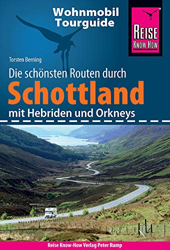 Reise Know-How Wohnmobil-Tourguide Schottland mit Hebriden und Orkneys